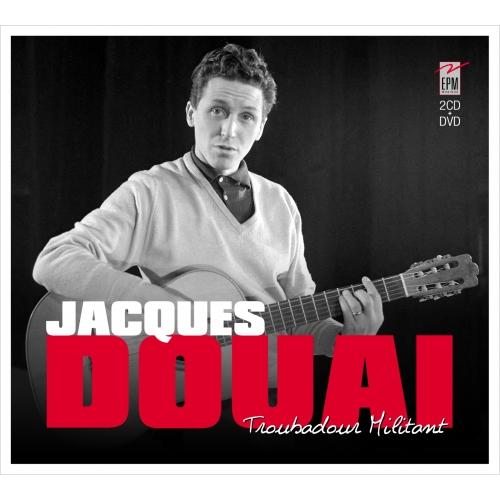 Jacques DOUAI / TROUBADOUR MILITANT