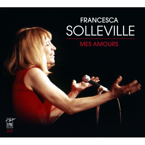 Francesca SOLLEVILLE / MES AMOURS