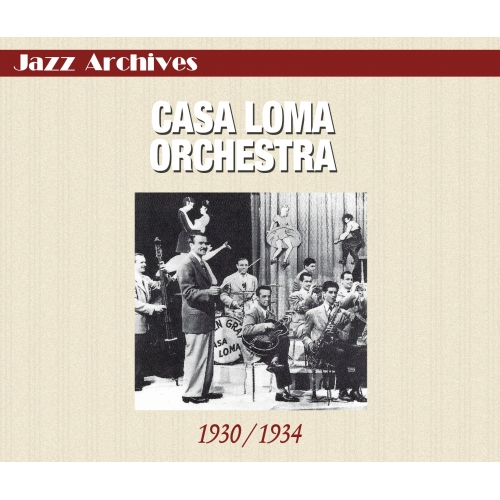 CASA LOMA ORCHESTRA / 1930 - 1934
