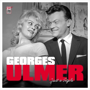 Georges ULMER / JUST A GIGOLO