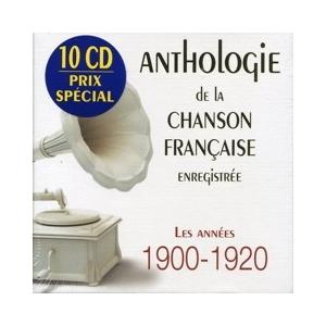 1900-1920 ANTHOLOGIE DE LA CHANSON FRANÇAISE