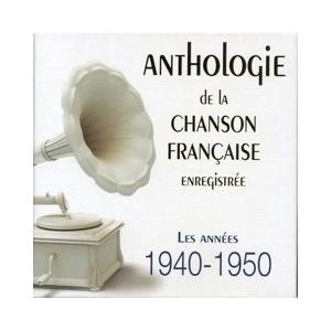1940-1950 ANTHOLOGIE DE LA CHANSON FRANÇAISE