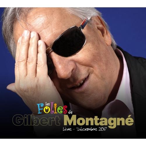 Gilbert MONTAGNÉ / LES FOLIES...