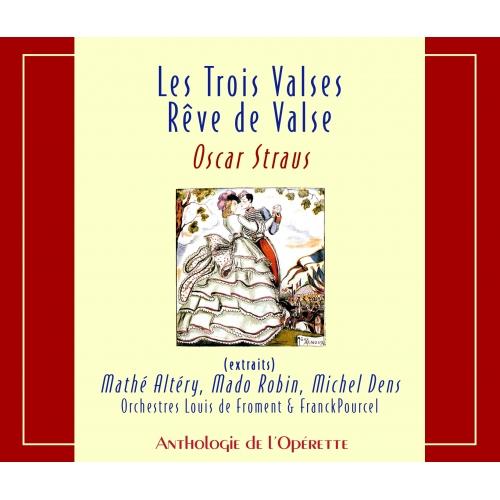 LES TROIS VALSES - RÊVE DE VALSE / OSCAR SRAUS