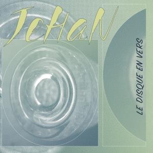 JEHAN / LE DISQUE EN VERS