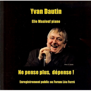 Yvan DAUTIN / NE PENSE PLUS DEPENSE !