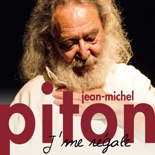 Jean-Michel PITON / J'ME RÉGALE