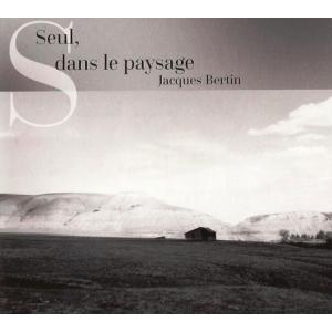 Jacques BERTIN / SEUL, DANS LE PAYSAGE