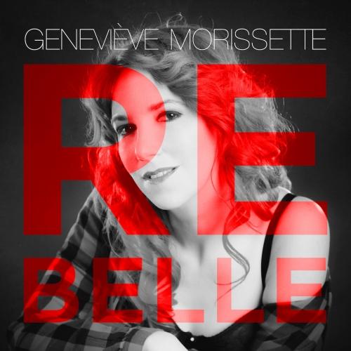 REBELLE / Geneviève MORISSETTE
