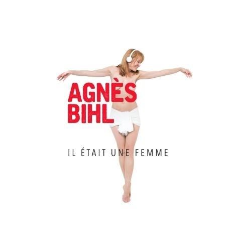 AGNES BIHL / IL ÉTAIT UNE FEMME