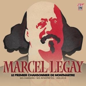 Marcel LEGAY / LE PREMIER CHANSONNIER DE MONTMARTRE