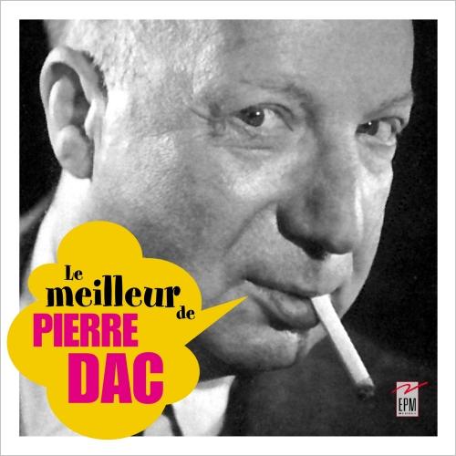 PIERRE DAC / LE MEILLEUR DE PIERRE DAC