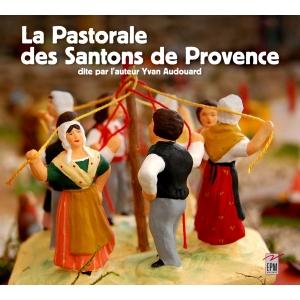 LA PASTORALE DES SANTONS DE PROVENCE / YVAN AUDOUARD
