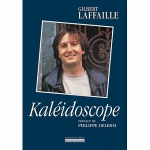 Gilbert LAFFAILLE / KALEIDOSCOPE