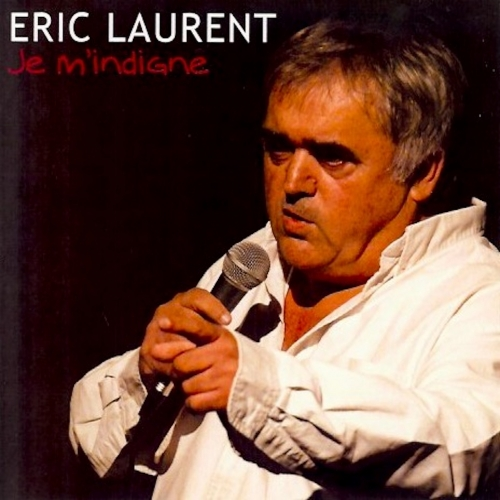 ERIC LAURENT / JE M'INDIGNE