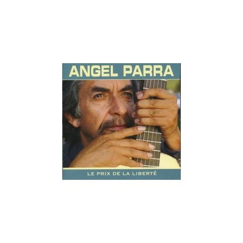 CHILI / Angel PARRA / LE PRIX DE LA LIBERTÉ