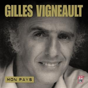 Gilles VIGNEAULT / ANTHOLOGIE - MON PAYS