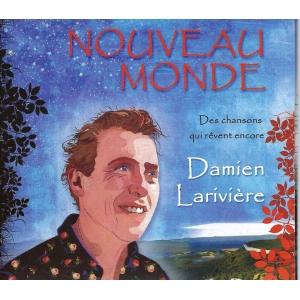 Damien LARIVIERE  / Nouveau monde