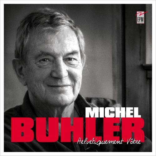 Michel BÜHLER / HELVÉTIQUEMENT VOTRE