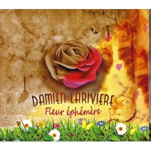 Damien LARIVIERE  / FLEURS ÉPHÉMÈRE