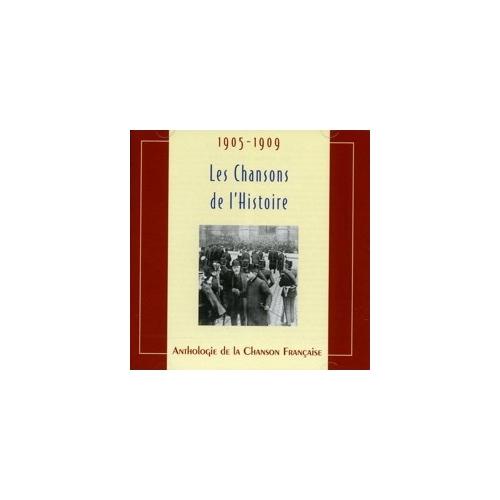 1905-1909 LES CHANSONS DE L'HISTOIRE 1905-1909
