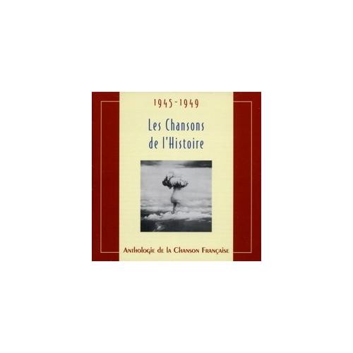 1945-1950 LES CHANSONS DE L'HISTOIRE