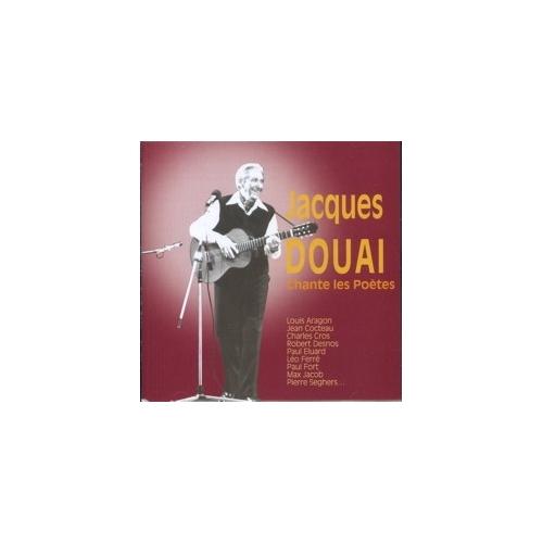 JACQUES DOUAI / CHANTE LES POÈTES
