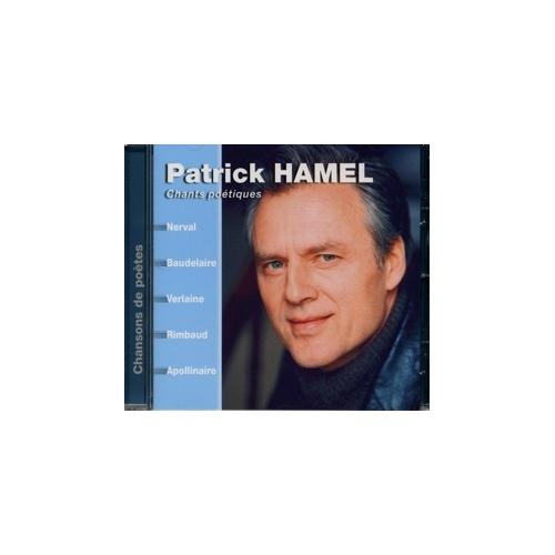 PATRICK HAMEL / CHANTS POÉTIQUES