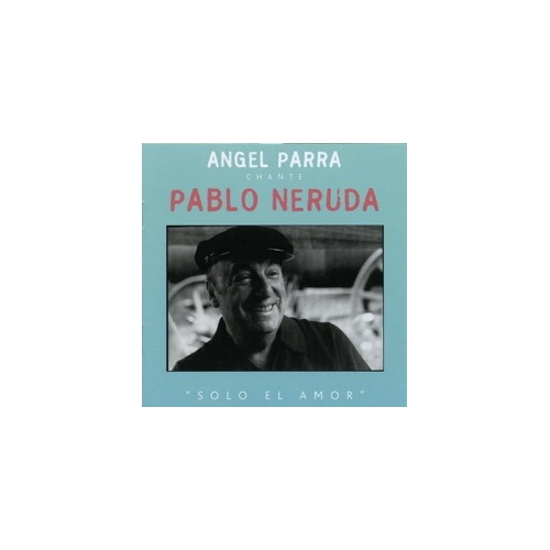 CHILI / Angel PARRA / Pablo NERUDA