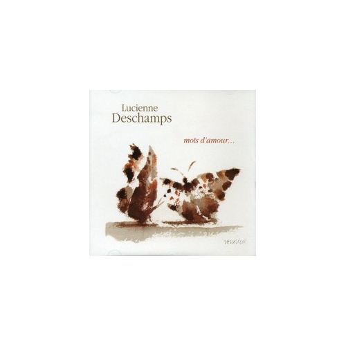 LUCIENNE DESCHAMPS / MOTS D'AMOUR