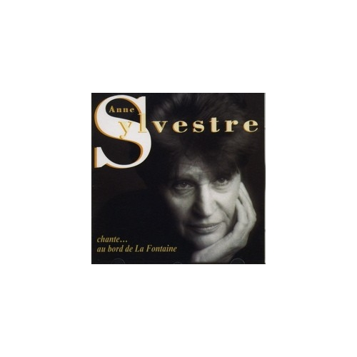 Anne SYLVESTRE / Au bord de La Fontaine