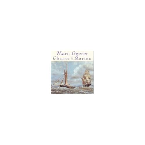 FRANCE / CHANSONS DE MARINS / MARC OGERET