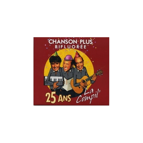CHANSON PLUS BIFLUORÉE / 25 ANS...