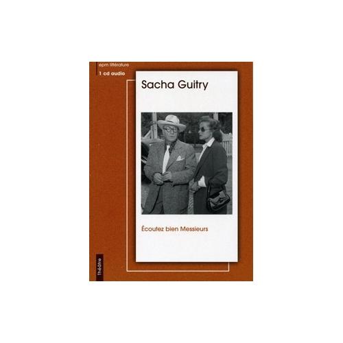 Sacha GUITRY / ÉCOUTEZ BIEN MESSIEURS