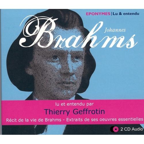 BRAHMS / Biographie musicale par Thierry Geffrotin