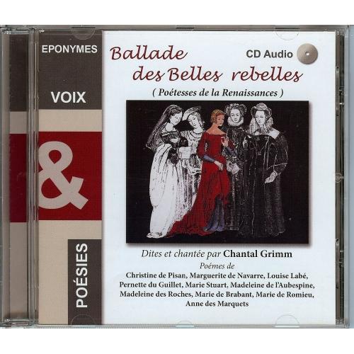 LES POÉTESSES DE LA RENAISSANCE / Ballade des belles rebelles/ Chantal GRIMM