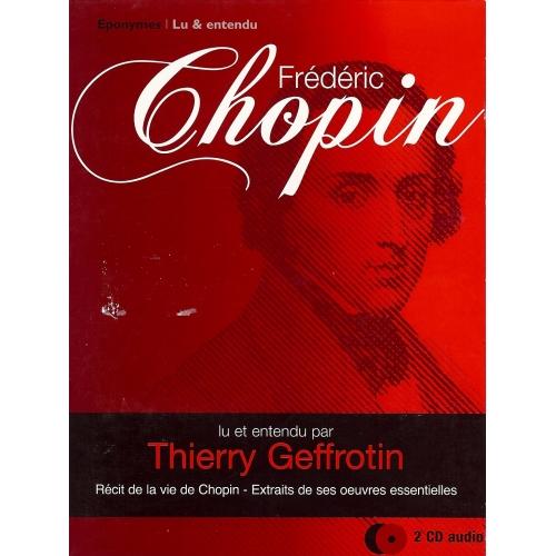 Frédéric CHOPIN / BIOGRAPHIE MUSICALE PAR THIERRY GEFFROTIN