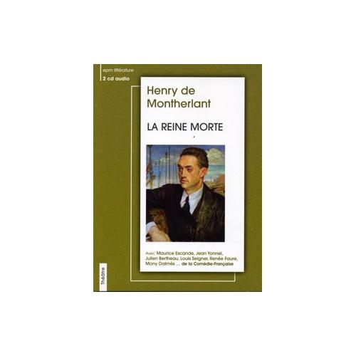 Henry de MONTHERLANT / LA REINE MORTE