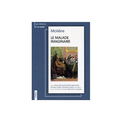 MOLIÈRE / LE MALADE IMAGINAIRE
