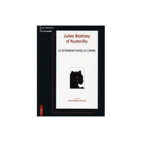 Jules BARBEY d'AUREVILLY / LE BONHEUR DANS LE CRIME
