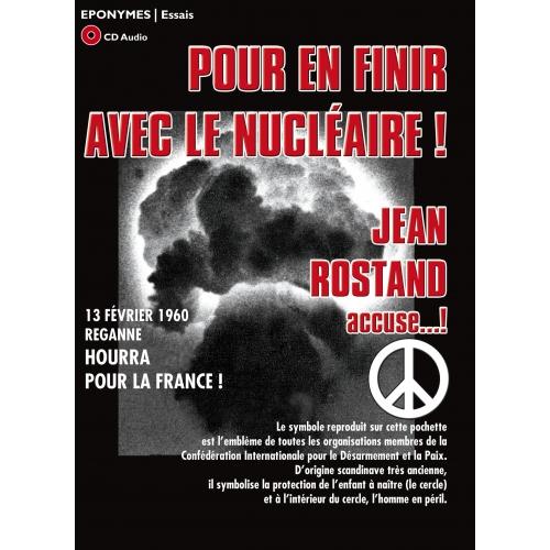 POUR EN FINIR AVEC LE NUCLÉAIRE / JEAN ROSTAND